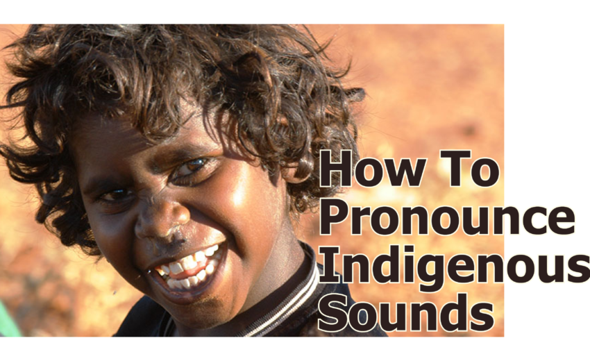 How to Pronounce Indigenous Language Sounds
